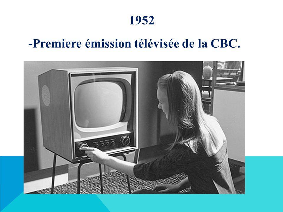 1952 -Premiere émission télévisée de la CBC.
