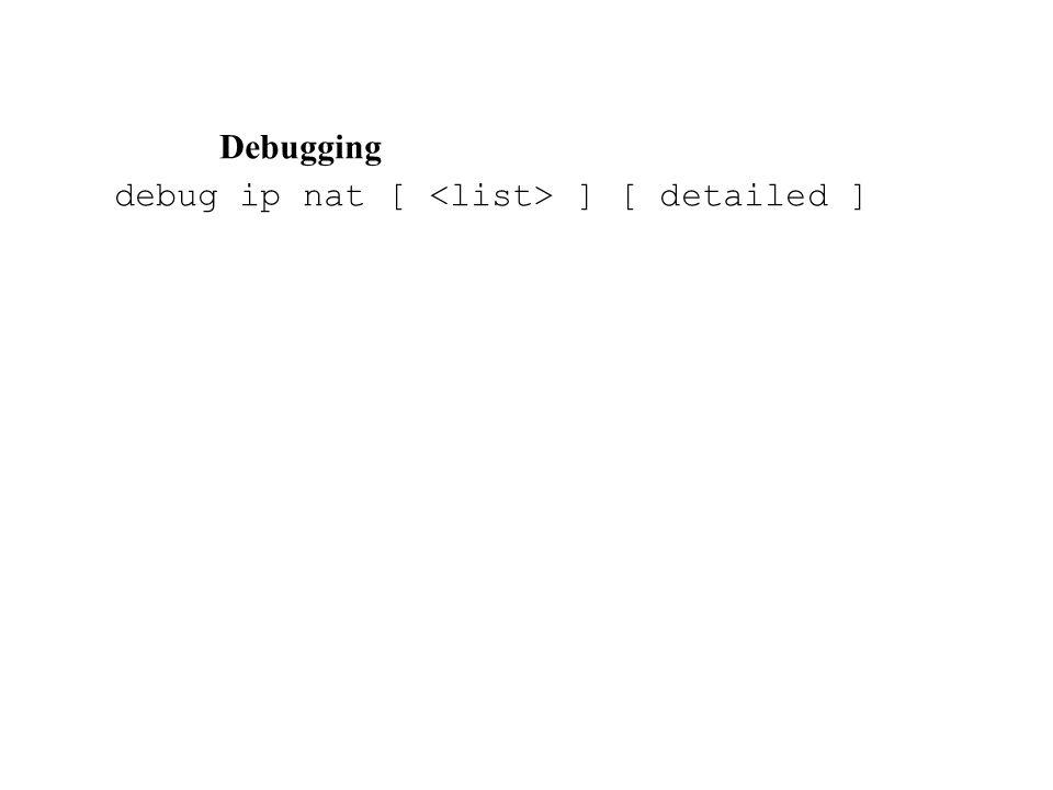 Debugging debug ip nat [ ] [ detailed ]