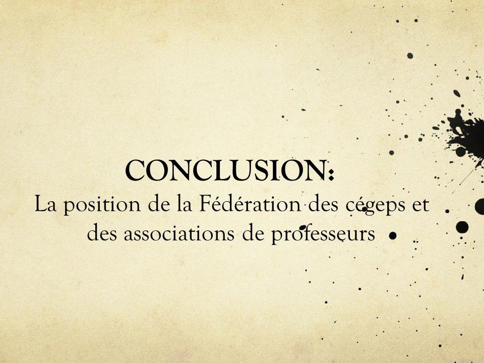 CONCLUSION: La position de la Fédération des cégeps et des associations de professeurs