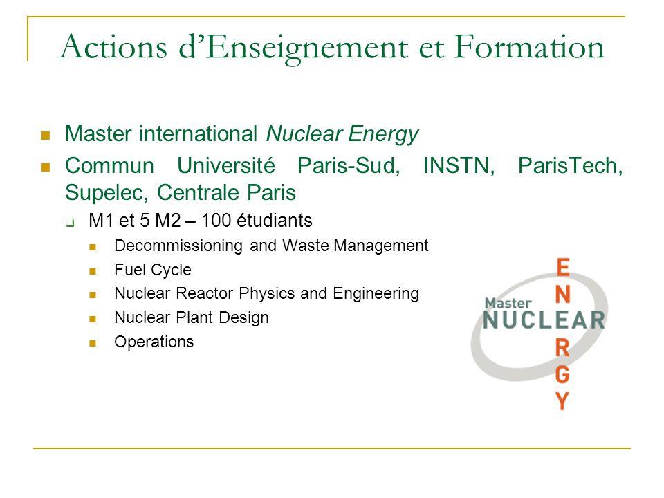 Actions d'Enseignement et Formation Master international Nuclear Energy Commun Université Paris-Sud, INSTN, ParisTech, Supelec, Centrale Paris  M1 et