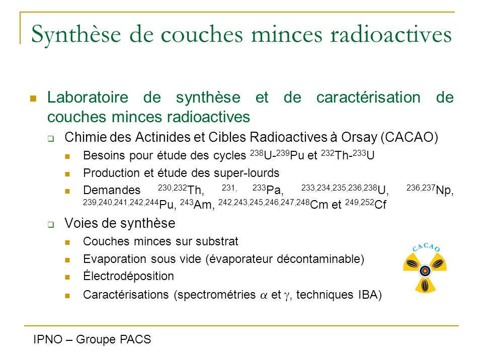 Synthèse de couches minces radioactives Laboratoire de synthèse et de caractérisation de couches minces radioactives  Chimie des Actinides et Cibles