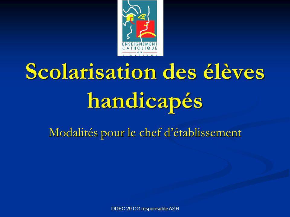 DDEC 29 CG responsable ASH Scolarisation des élèves handicapés Modalités pour le chef d'établissement