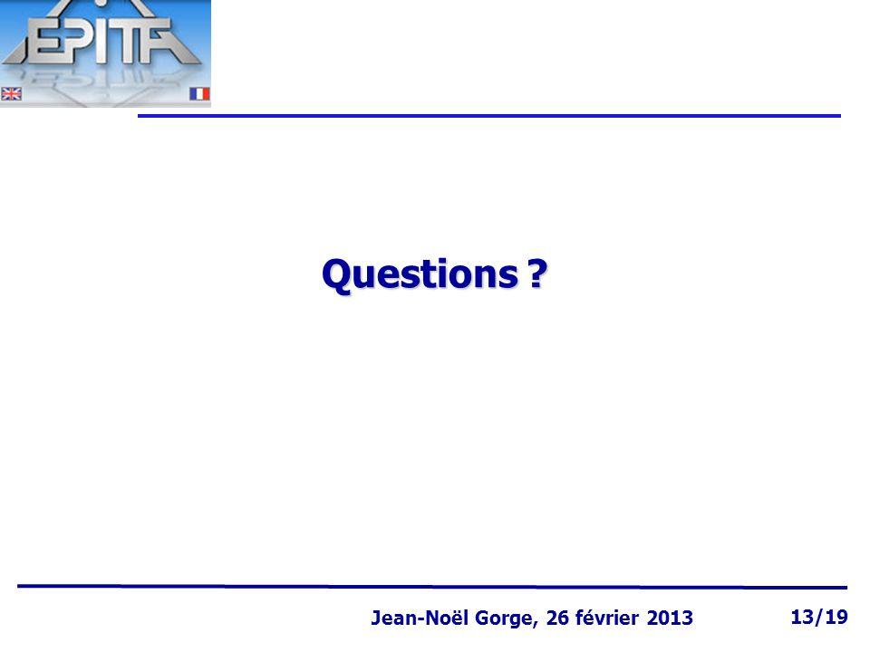 Page 13 Jean-Noël Gorge 3 mai 1999 13/58 Jean-Noël Gorge, 26 février 2013 13/19 Questions ?