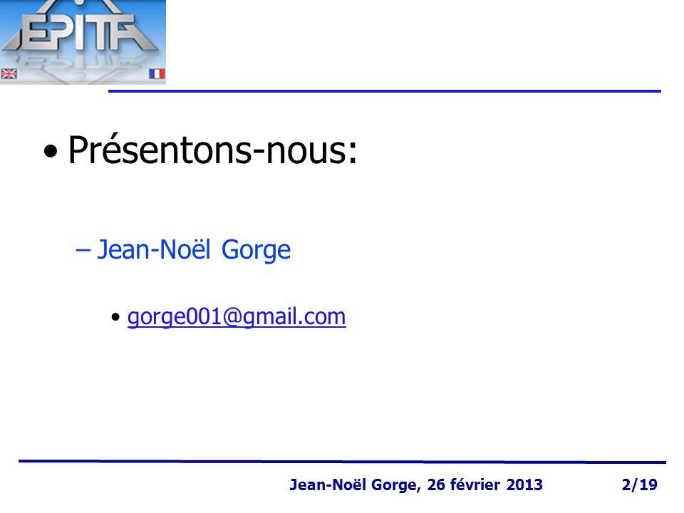Page 3 Jean-Noël Gorge 3 mai 1999 3/58 Jean-Noël Gorge, 26 février 2013 3/19 Objectifs de l'option Acquérir des notions de base… –d'organisation et de travail en groupe –de marketing, –de compte d'exploitation (recettes, dépenses, pertes, bénéfices) –de financement Valorisation (projet, start up etc.) recherche de capitaux … en créant une start – up !
