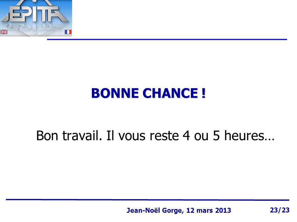 Page 23 Jean-Noël Gorge 3 mai 1999 23/58 Jean-Noël Gorge, 12 mars 2013 23/23 BONNE CHANCE .