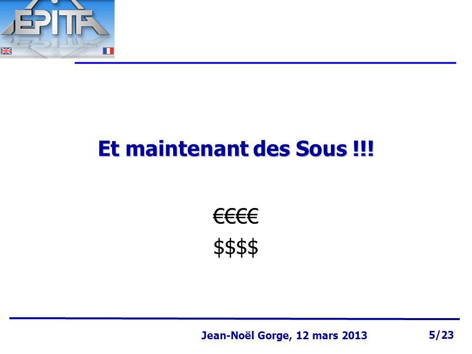 Page 5 Jean-Noël Gorge 3 mai 1999 5/58 Jean-Noël Gorge, 12 mars 2013 5/23 Et maintenant des Sous !!.