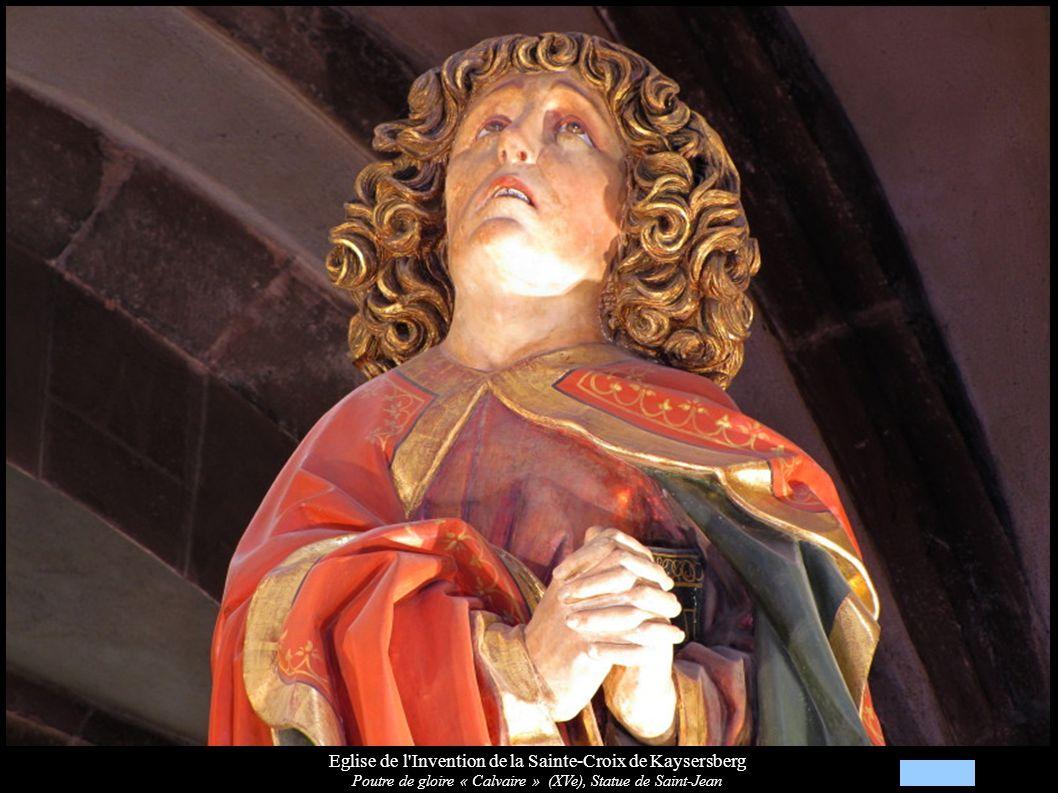Eglise de l Invention de la Sainte-Croix de Kaysersberg Poutre de gloire « Calvaire » (XVe), Statue de Saint-Jean
