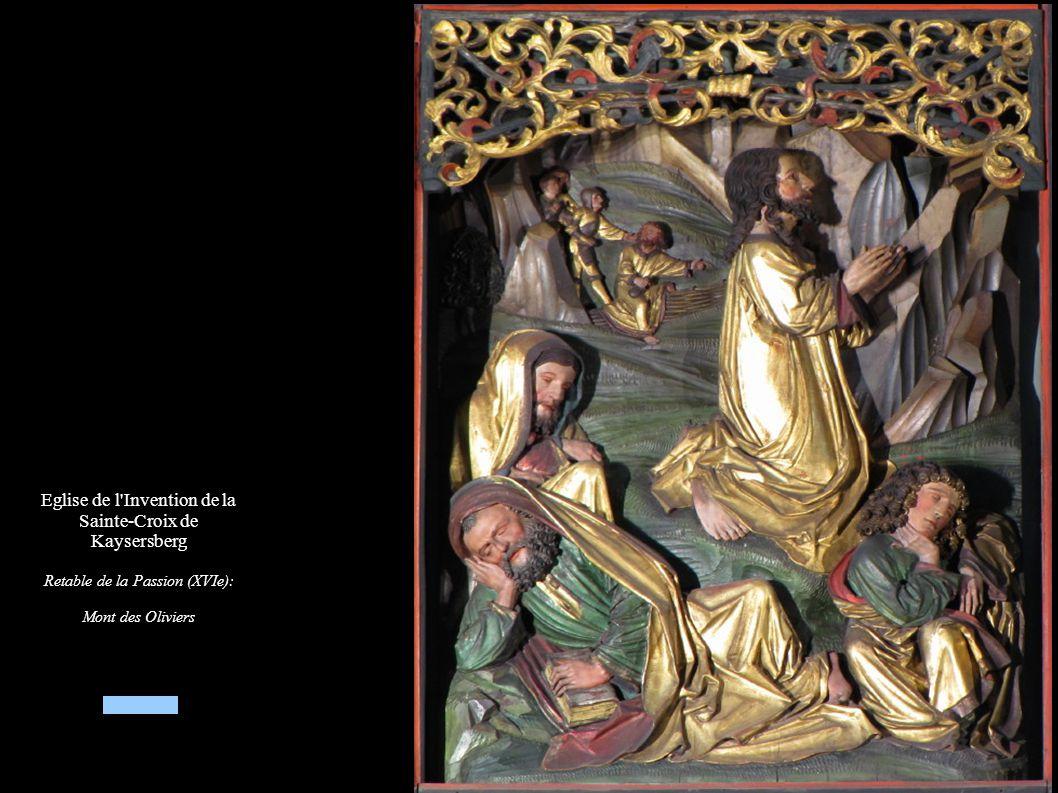 Eglise de l Invention de la Sainte-Croix de Kaysersberg Retable de la Passion (XVIe): Mont des Oliviers