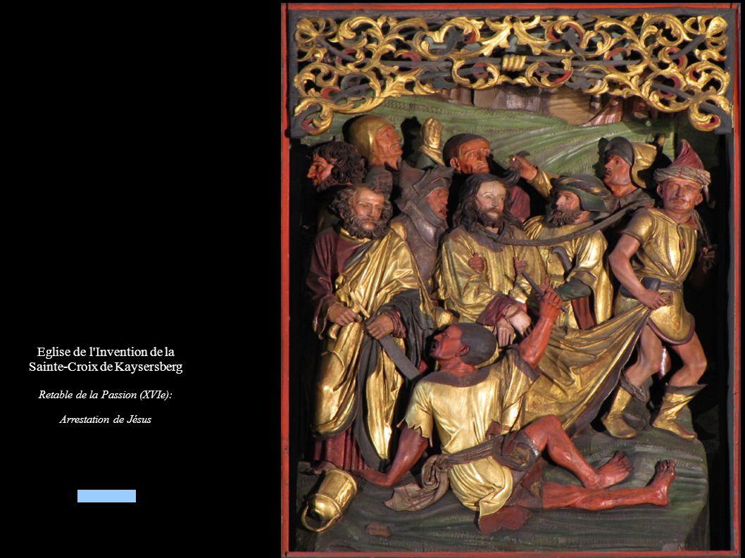 Eglise de l Invention de la Sainte-Croix de Kaysersberg Retable de la Passion (XVIe): Arrestation de Jésus