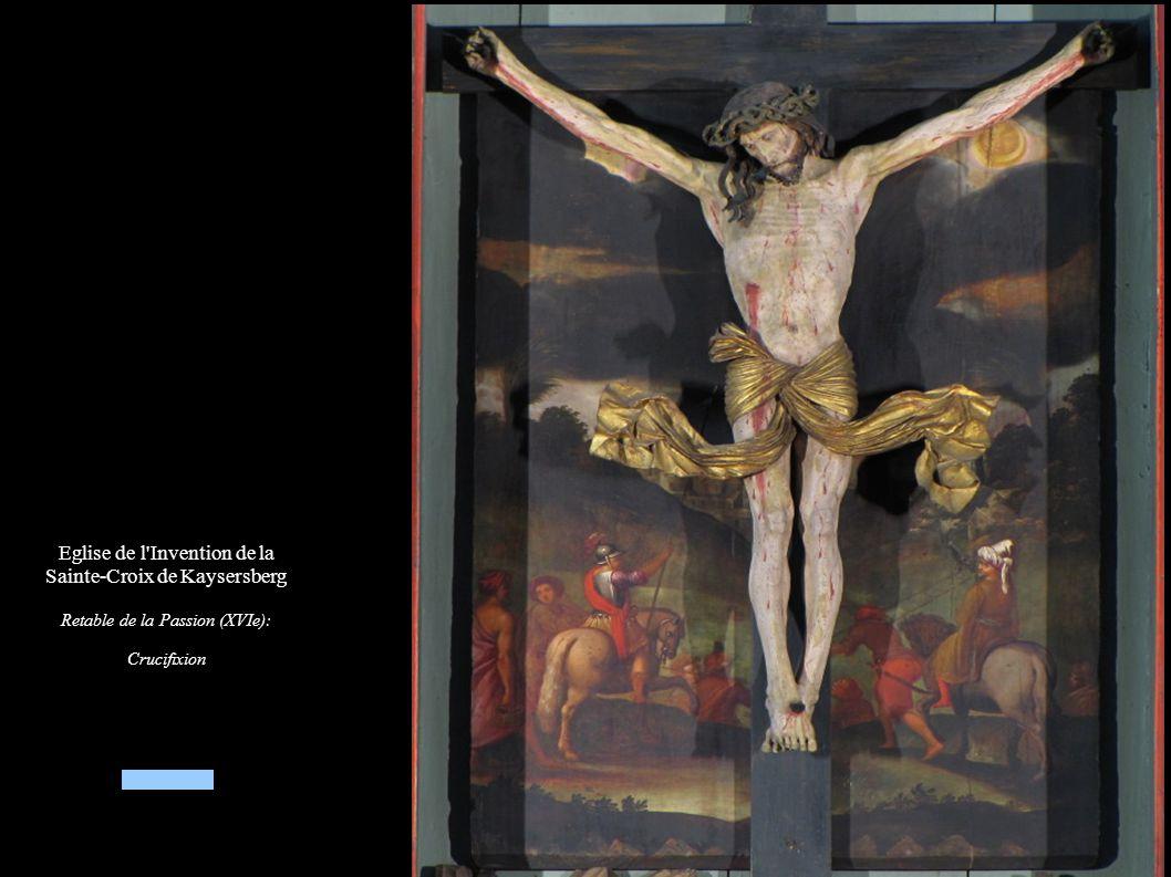 Eglise de l Invention de la Sainte-Croix de Kaysersberg Retable de la Passion (XVIe): Crucifixion