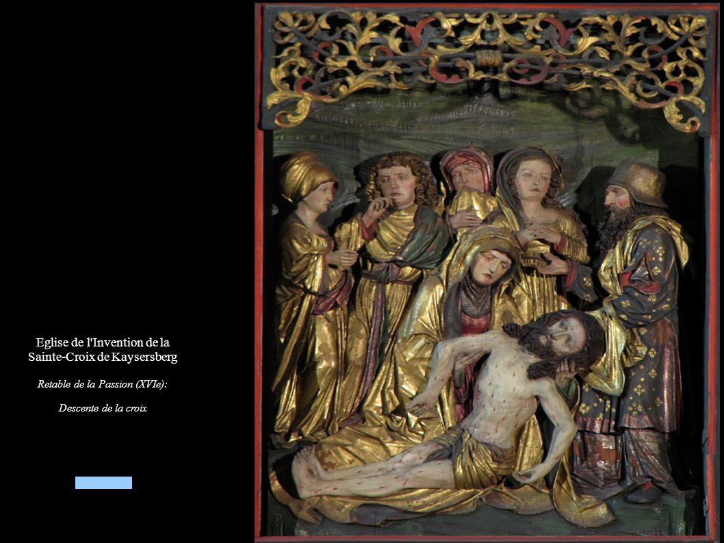 Eglise de l Invention de la Sainte-Croix de Kaysersberg Retable de la Passion (XVIe): Descente de la croix