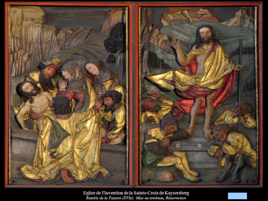 Eglise de l Invention de la Sainte-Croix de Kaysersberg Retable de la Passion (XVIe): Mise au tombeau, Résurrection