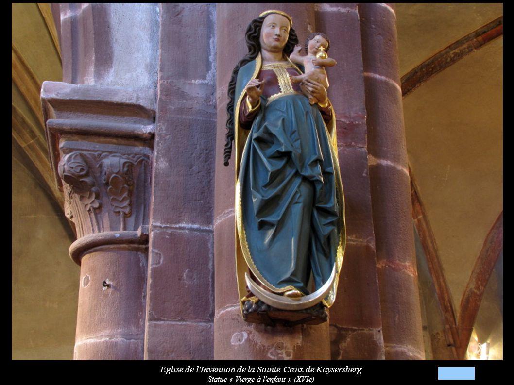 Eglise de l Invention de la Sainte-Croix de Kaysersberg Statue « Vierge à l enfant » (XVIe)