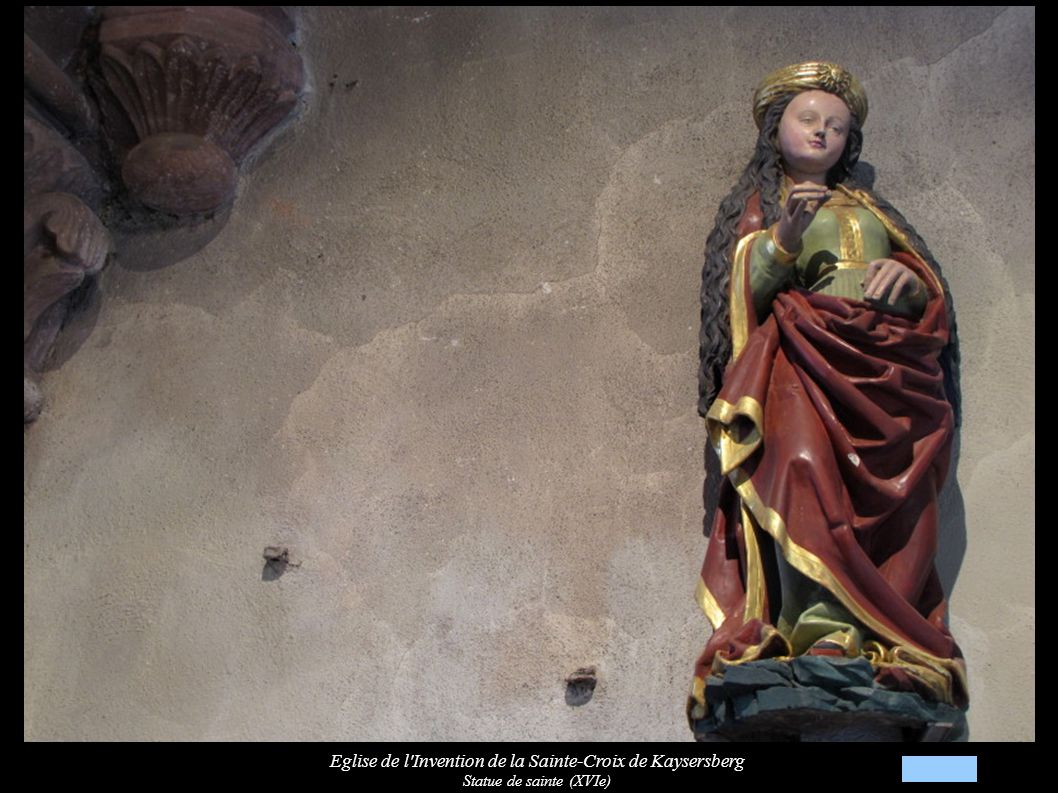 Eglise de l Invention de la Sainte-Croix de Kaysersberg Statue de sainte (XVIe)