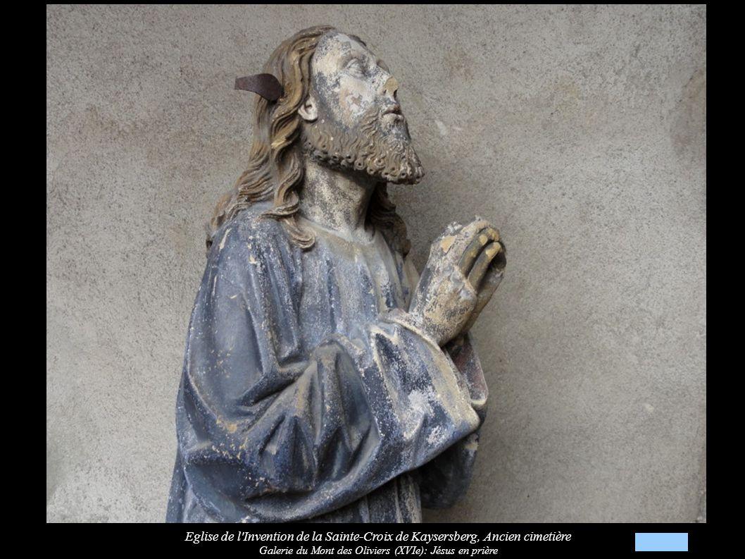 Eglise de l Invention de la Sainte-Croix de Kaysersberg, Ancien cimetière Galerie du Mont des Oliviers (XVIe): Jésus en prière