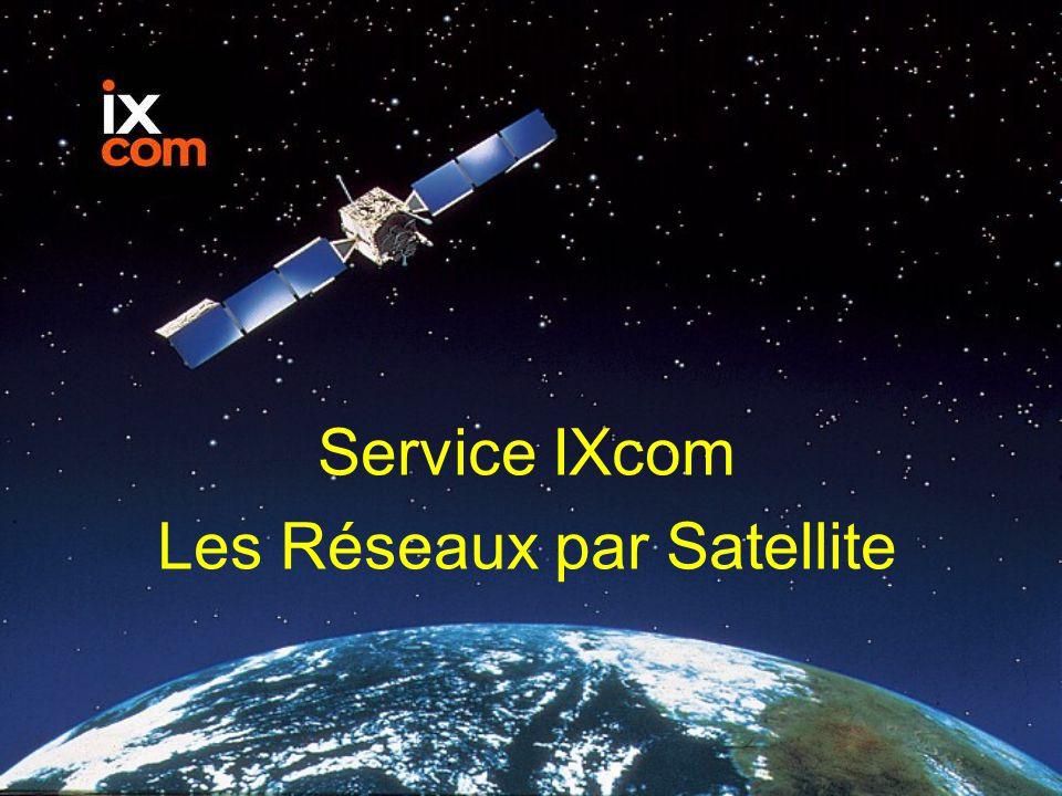 Service IXcom Les Réseaux par Satellite