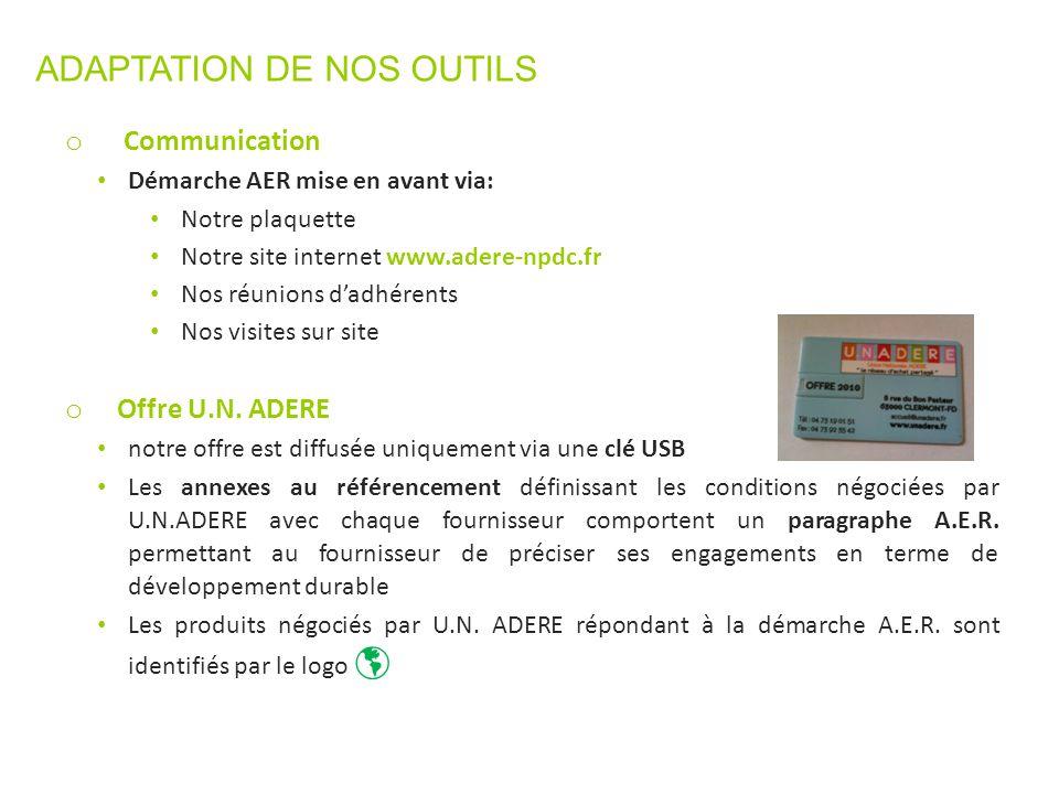 o Communication Démarche AER mise en avant via: Notre plaquette Notre site internet www.adere-npdc.fr Nos réunions d'adhérents Nos visites sur site o