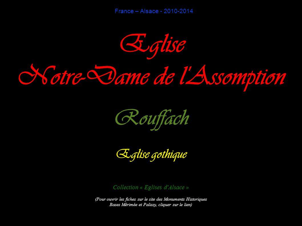 France – Alsace - 2010-2014 Eglise Notre-Dame de l'Assomption Rouffach Eglise gothique Collection « Eglises d'Alsace » (Pour ouvrir les fiches sur le