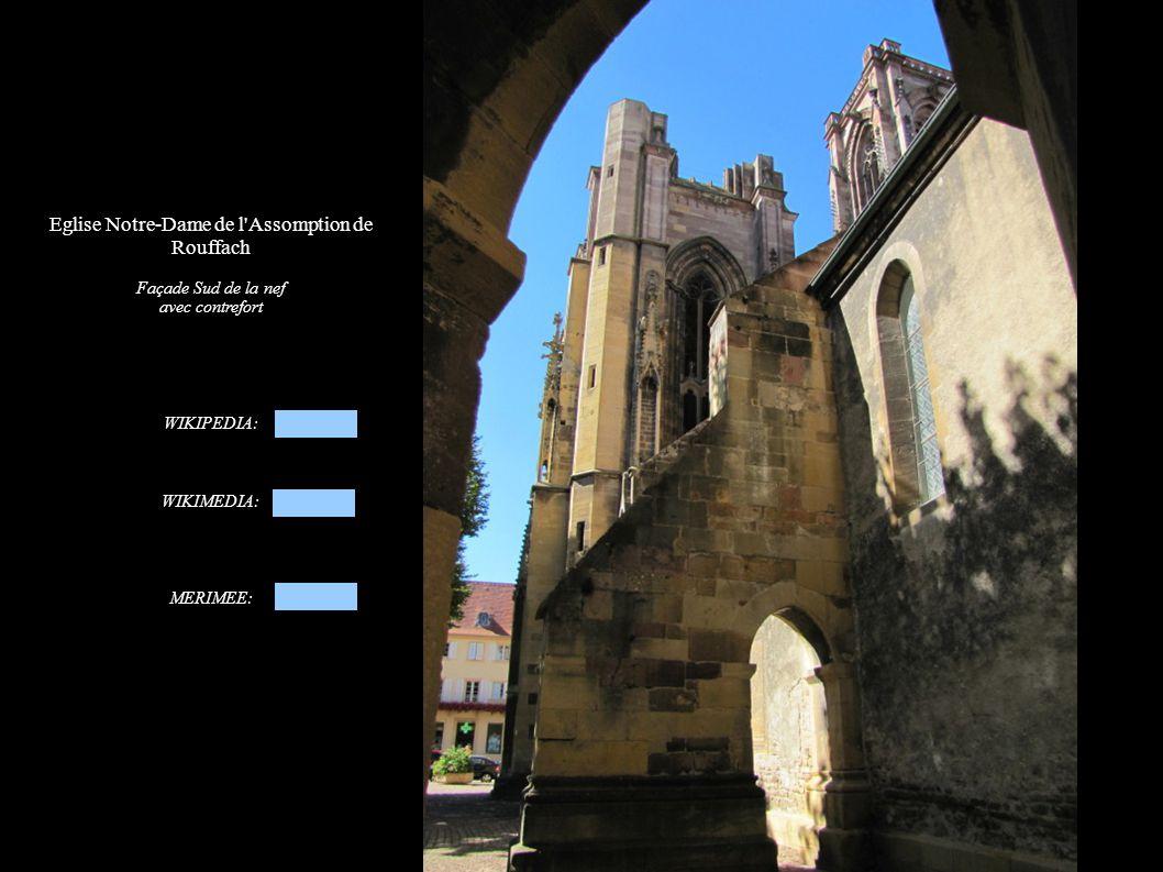 Eglise Notre-Dame de l'Assomption de Rouffach Façade Sud de la nef avec contrefort WIKIPEDIA: WIKIMEDIA: MERIMEE:
