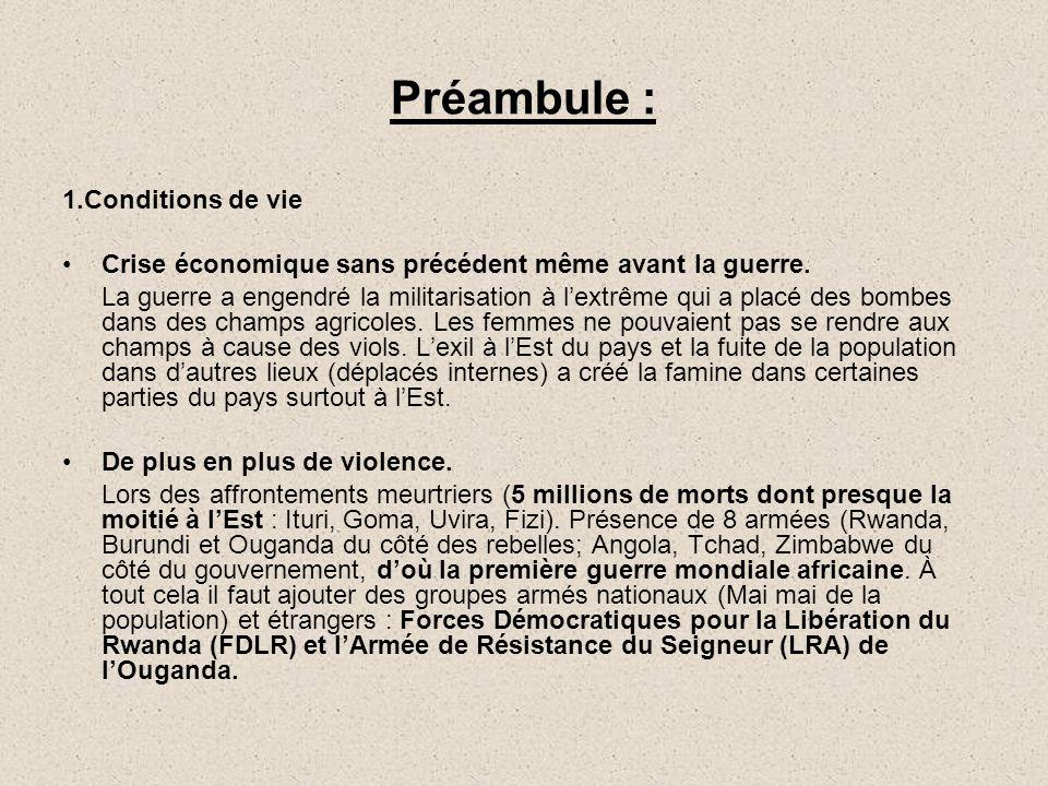 Préambule : 1.Conditions de vie Crise économique sans précédent même avant la guerre. La guerre a engendré la militarisation à l'extrême qui a placé d