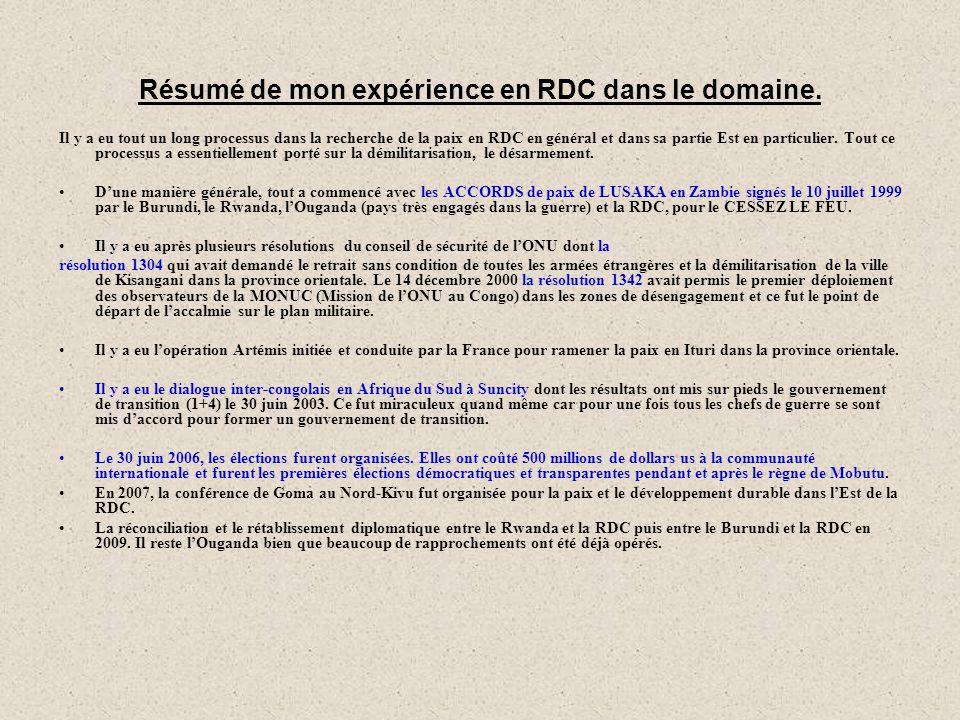 Résumé de mon expérience en RDC dans le domaine. Il y a eu tout un long processus dans la recherche de la paix en RDC en général et dans sa partie Est