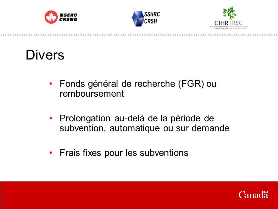 Divers Fonds général de recherche (FGR) ou remboursement Prolongation au-delà de la période de subvention, automatique ou sur demande Frais fixes pour les subventions
