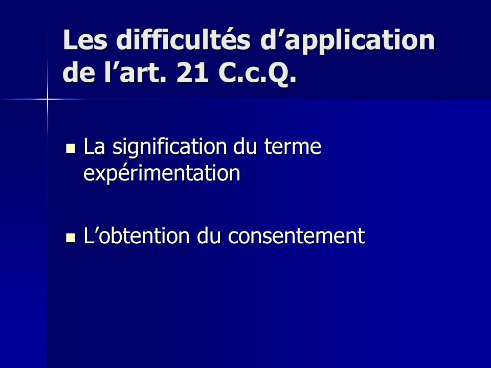 Les difficultés d'application de l'art.21 C.c.Q.
