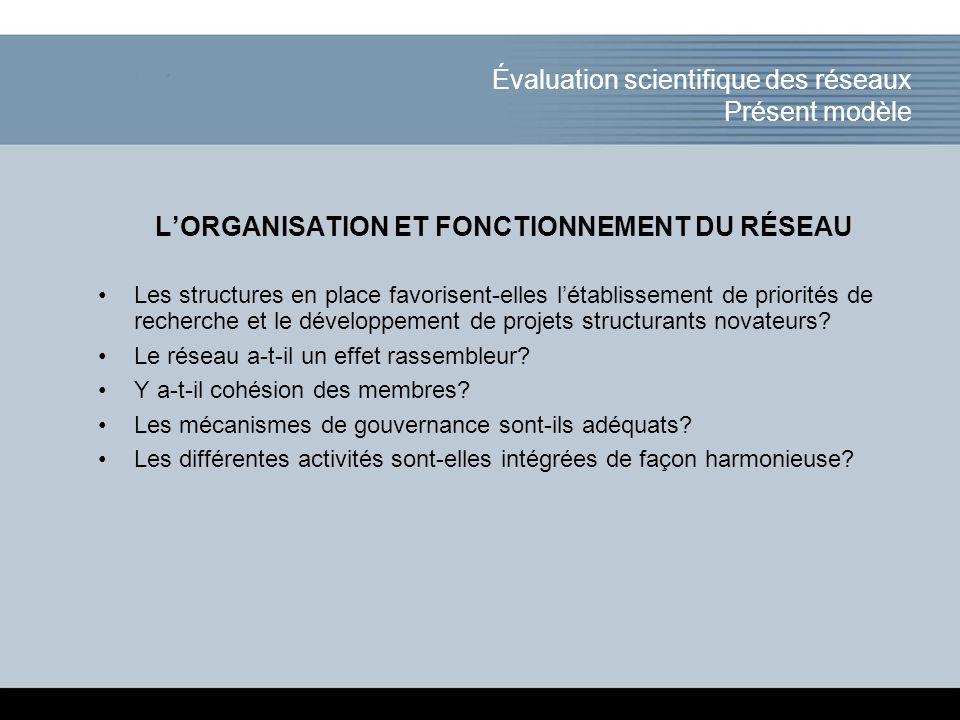 Click to add title of the presentation Évaluation scientifique des réseaux Présent modèle L'ORGANISATION ET FONCTIONNEMENT DU RÉSEAU Les structures en place favorisent-elles l'établissement de priorités de recherche et le développement de projets structurants novateurs.