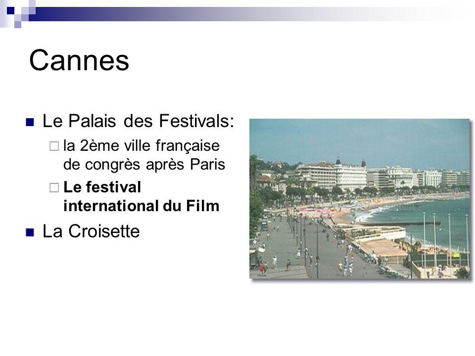 Cannes Le Palais des Festivals:  la 2ème ville française de congrès après Paris  Le festival international du Film La Croisette