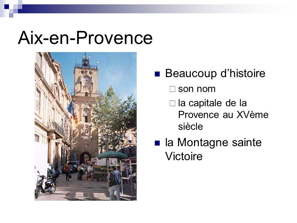 Aix-en-Provence Beaucoup d'histoire  son nom  la capitale de la Provence au XVème siècle la Montagne sainte Victoire