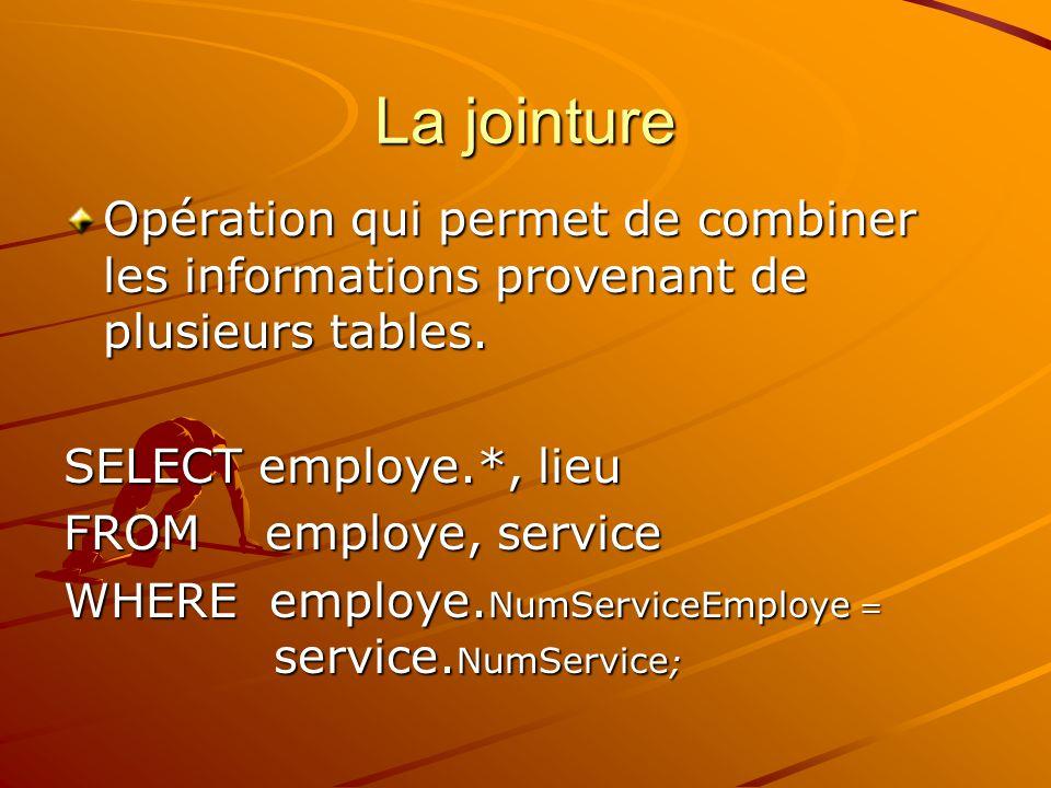Sous-Interrogation SELECT NomEmploye FROM employe WHERE NumServEmploye = (SELECT NumService WHERE NumServEmploye = (SELECT NumService FROM service FROM service WHERE NomService = « labo »);