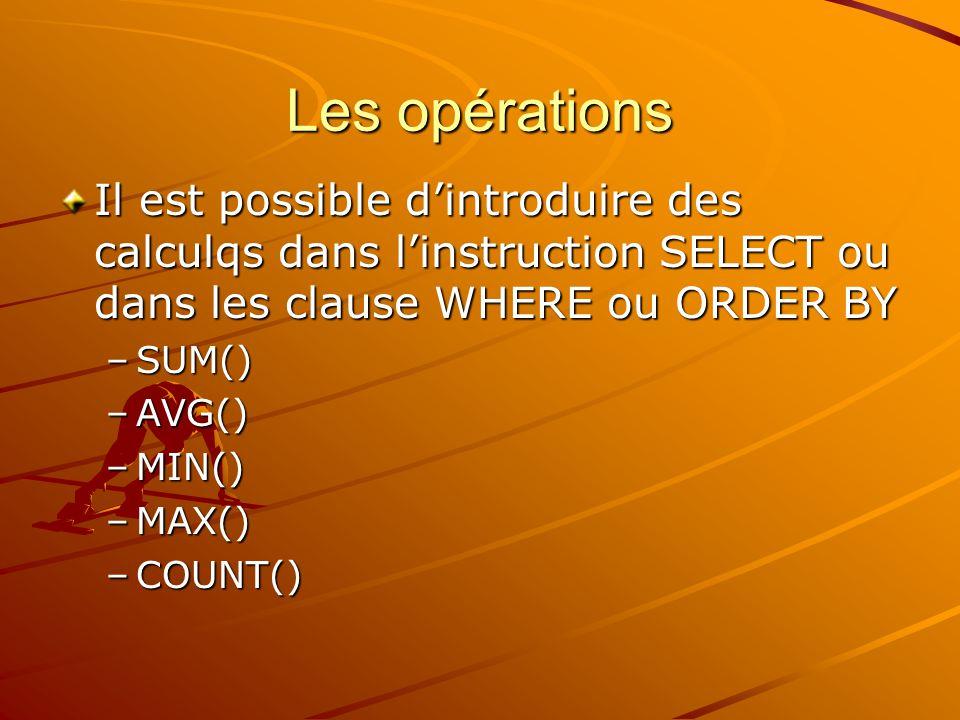 Le regroupement des résultats Les opérations présentées auparavant et exécutées dans l'instruction SELECT seule délivreraient un seul enregistrement résultat.