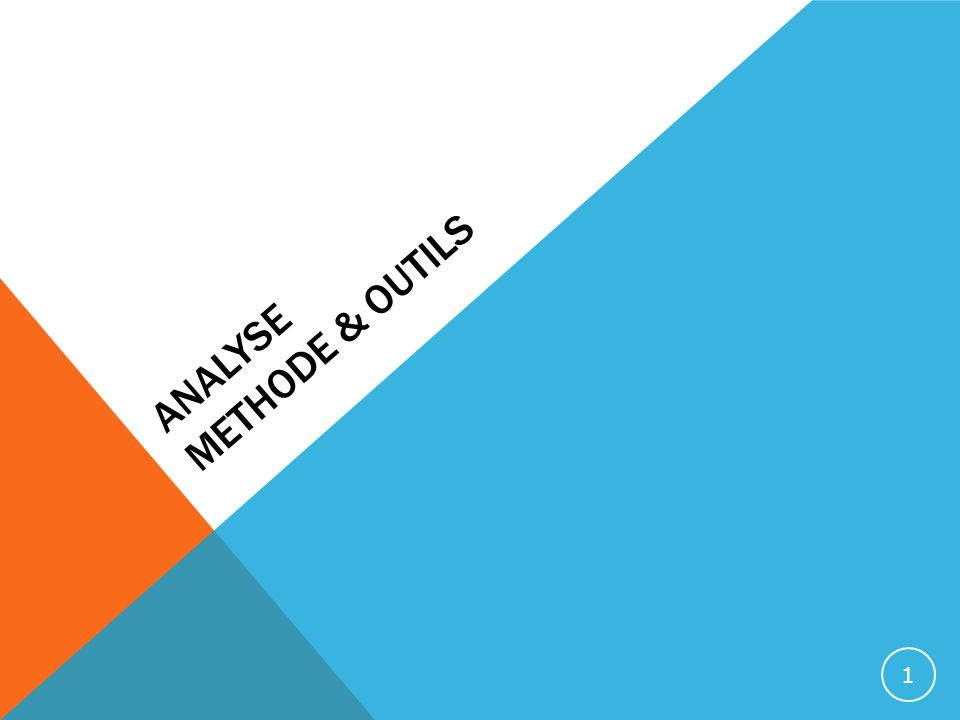 ANALYSE METHODE & OUTILS 1