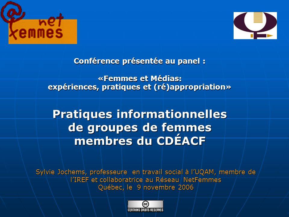2 Conférence présentée au panel : «Femmes et Médias» Présentée à Québec dans le cadre des: Sylvie Jochems, UQAM, IREF et NetFemmes Québec, le 9 novembre 2006