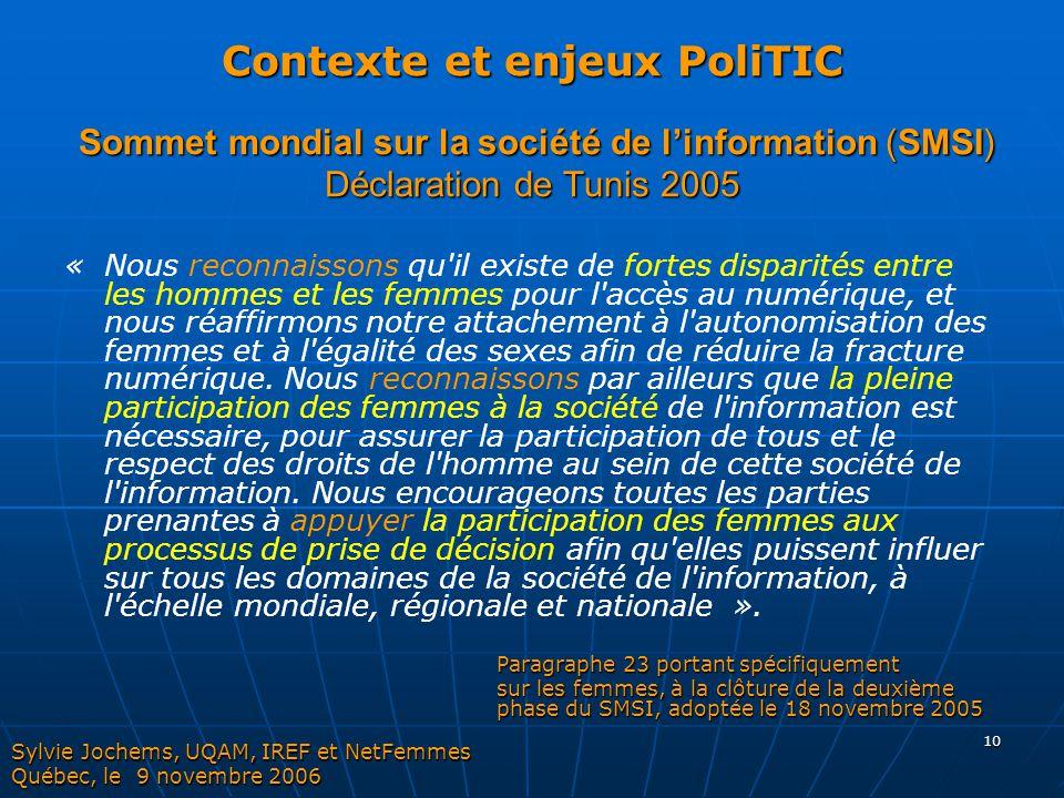 10 Contexte et enjeux PoliTIC Sommet mondial sur la société de l'information (SMSI) Déclaration de Tunis 2005 « Nous reconnaissons qu'il existe de for