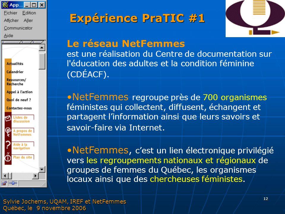12 Le réseau NetFemmes est une réalisation du Centre de documentation sur l'éducation des adultes et la condition féminine (CDÉACF). NetFemmes regroup