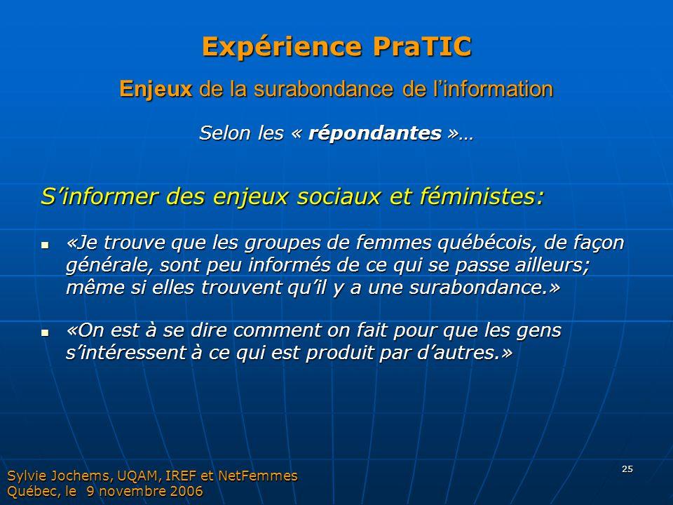 25 Selon les « répondantes »… S'informer des enjeux sociaux et féministes: «Je trouve que les groupes de femmes québécois, de façon générale, sont peu