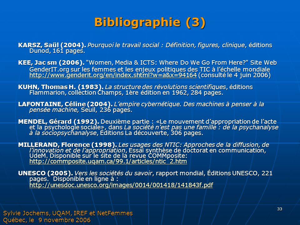 33 Bibliographie (3) KARSZ, Saül (2004). Pourquoi le travail social : Définition, figures, clinique, éditions Dunod, 161 pages. KEE, Jac sm (2006).