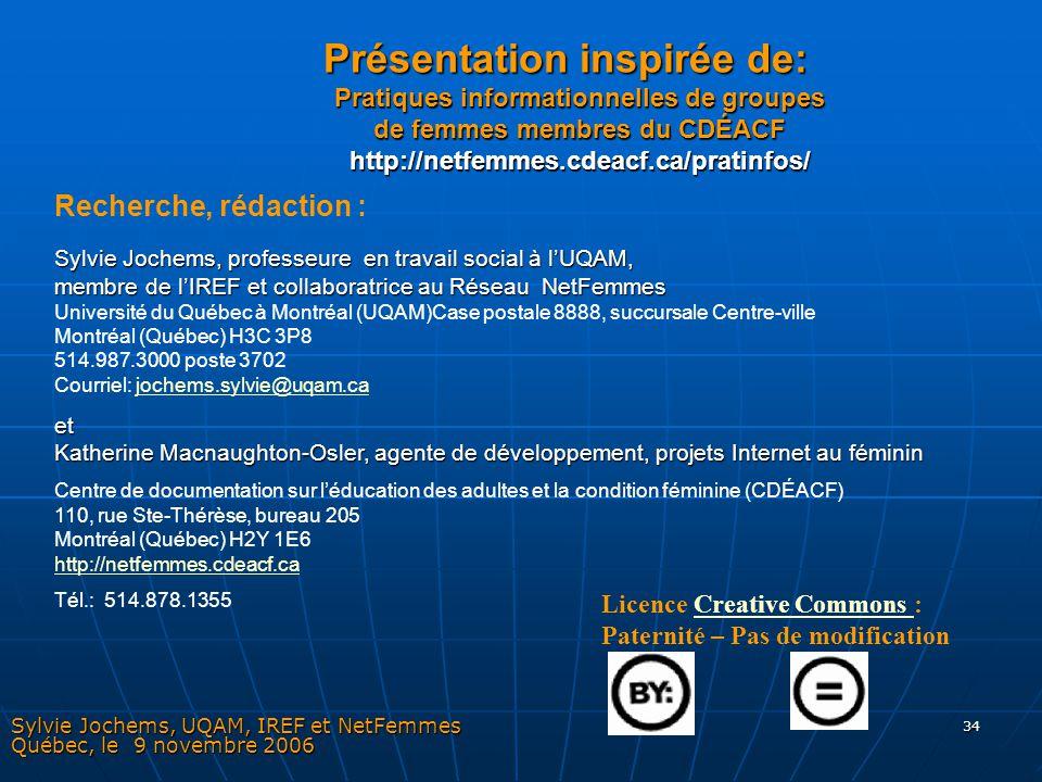 34 Présentation inspirée de: Pratiques informationnelles de groupes de femmes membres du CDÉACF http://netfemmes.cdeacf.ca/pratinfos/ Présentation ins