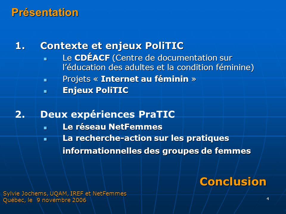 4Présentation 1. Contexte et enjeux PoliTIC Le CDÉACF (Centre de documentation sur l'éducation des adultes et la condition féminine) Le CDÉACF (Centre