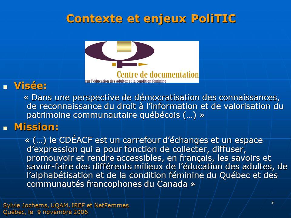 16 Expérience PraTIC #2 Sylvie Jochems, UQAM, IREF et NetFemmes Québec, le 9 novembre 2006 La recherche-action sur les pratiques informationnelles des groupes de femmes