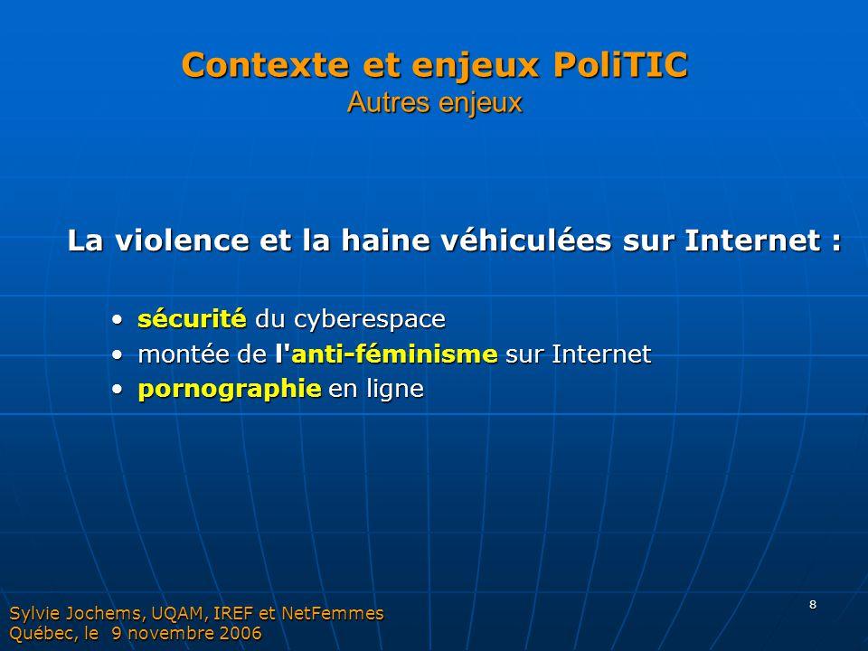 8 Contexte et enjeux PoliTIC Autres enjeux La violence et la haine véhiculées sur Internet : sécurité du cyberespacesécurité du cyberespace montée de