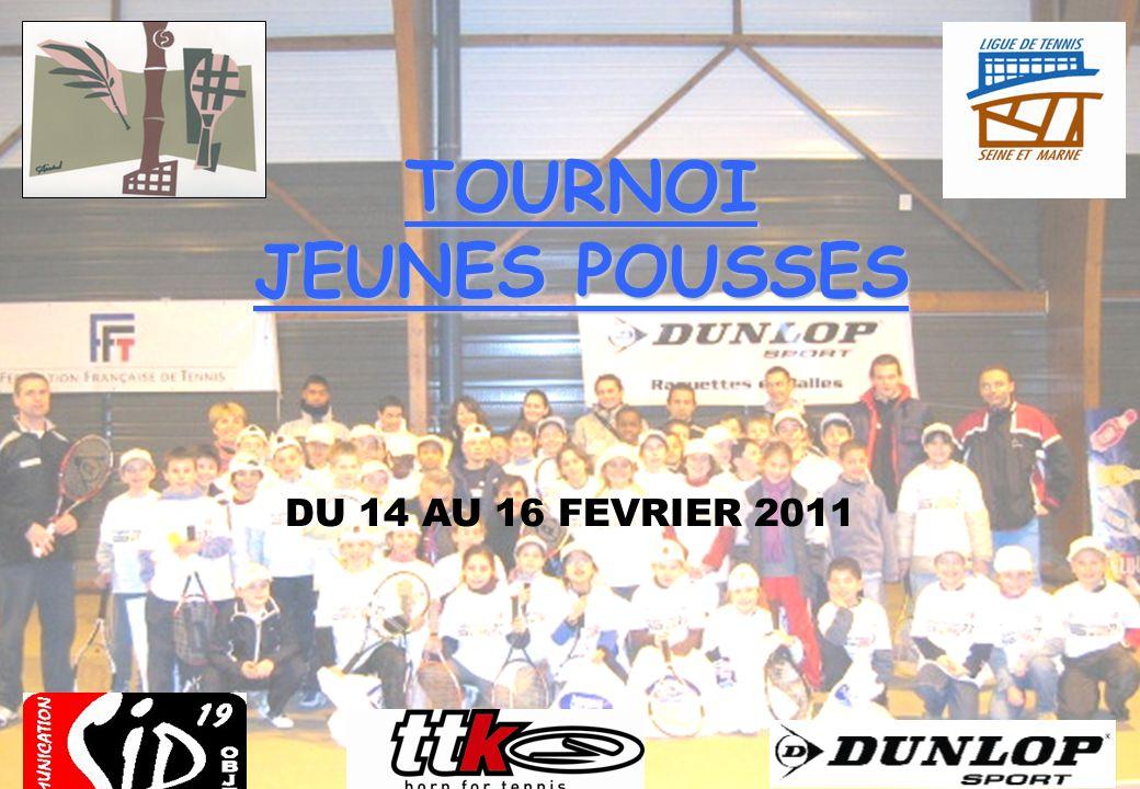 TOURNOI JEUNES POUSSES DU 14 AU 16 FEVRIER 2011