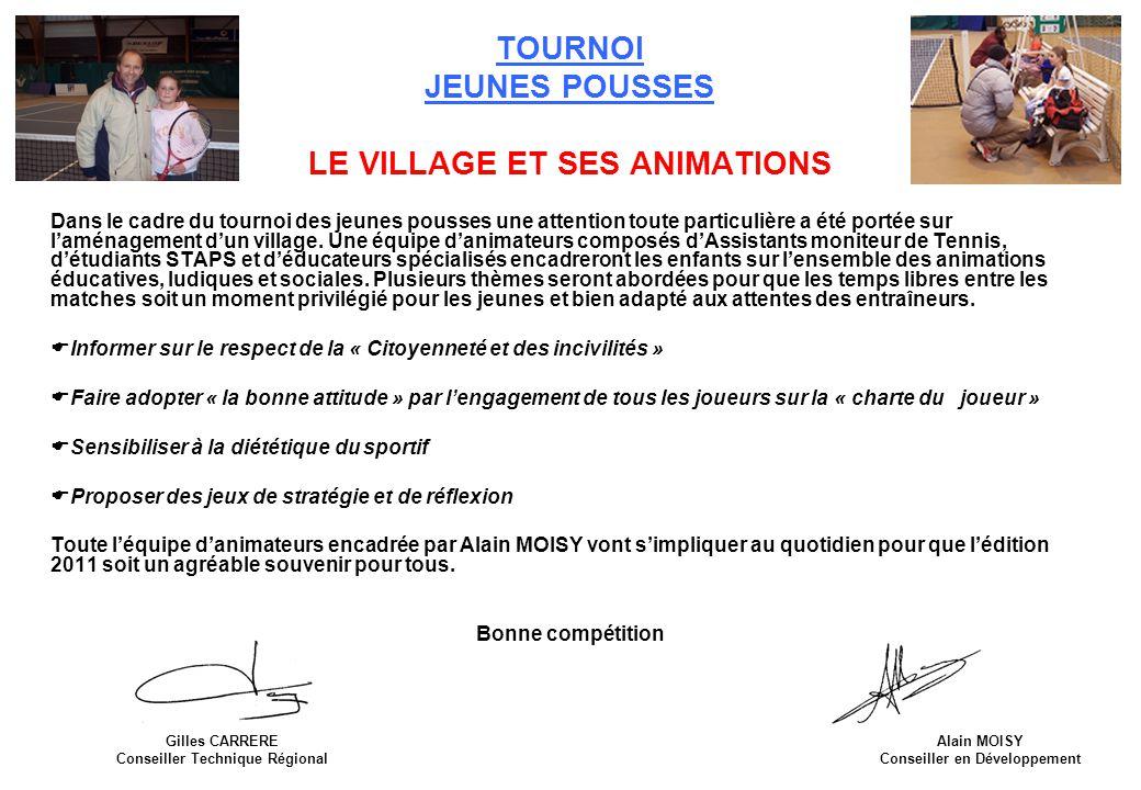 TOURNOI JEUNES POUSSES LE VILLAGE ET SES ANIMATIONS Dans le cadre du tournoi des jeunes pousses une attention toute particulière a été portée sur l'aménagement d'un village.