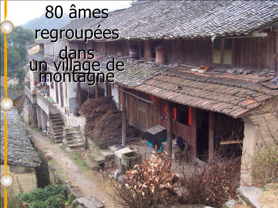 80 âmes regroupées dans un village de montagne
