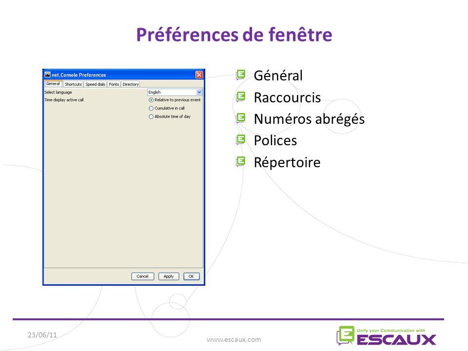 23/06/11 www.escaux.com Préférences de fenêtre Général Raccourcis Numéros abrégés Polices Répertoire