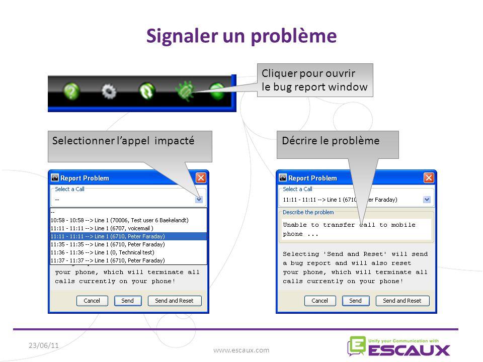 23/06/11 www.escaux.com Signaler un problème Cliquer pour ouvrir le bug report window Selectionner l'appel impactéDécrire le problème