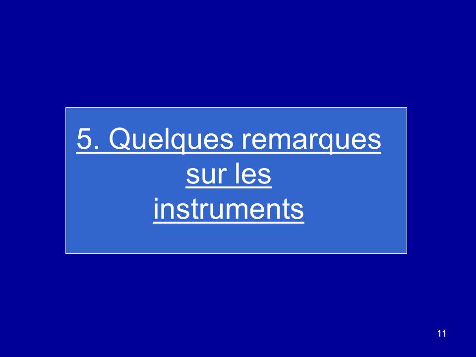 11 5. Quelques remarques sur les instruments