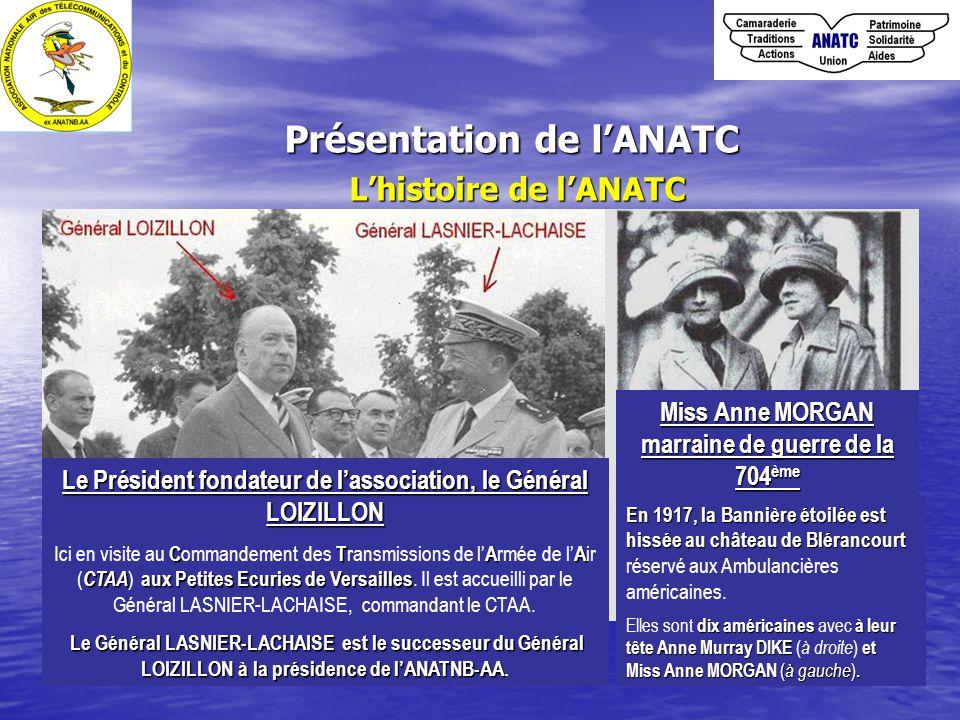 Présentation de l'ANATC L'histoire de l'ANATC Miss Anne MORGAN marraine de guerre de la 704 ème En 1917, la Bannière étoilée est hissée au château de