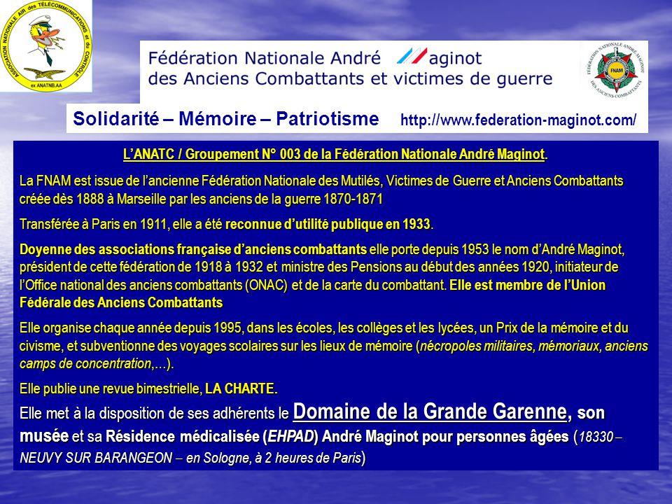L'ANATC / Groupement N° 003 de la Fédération Nationale André Maginot. La FNAM est issue de l'ancienne Fédération Nationale des Mutilés, Victimes de Gu